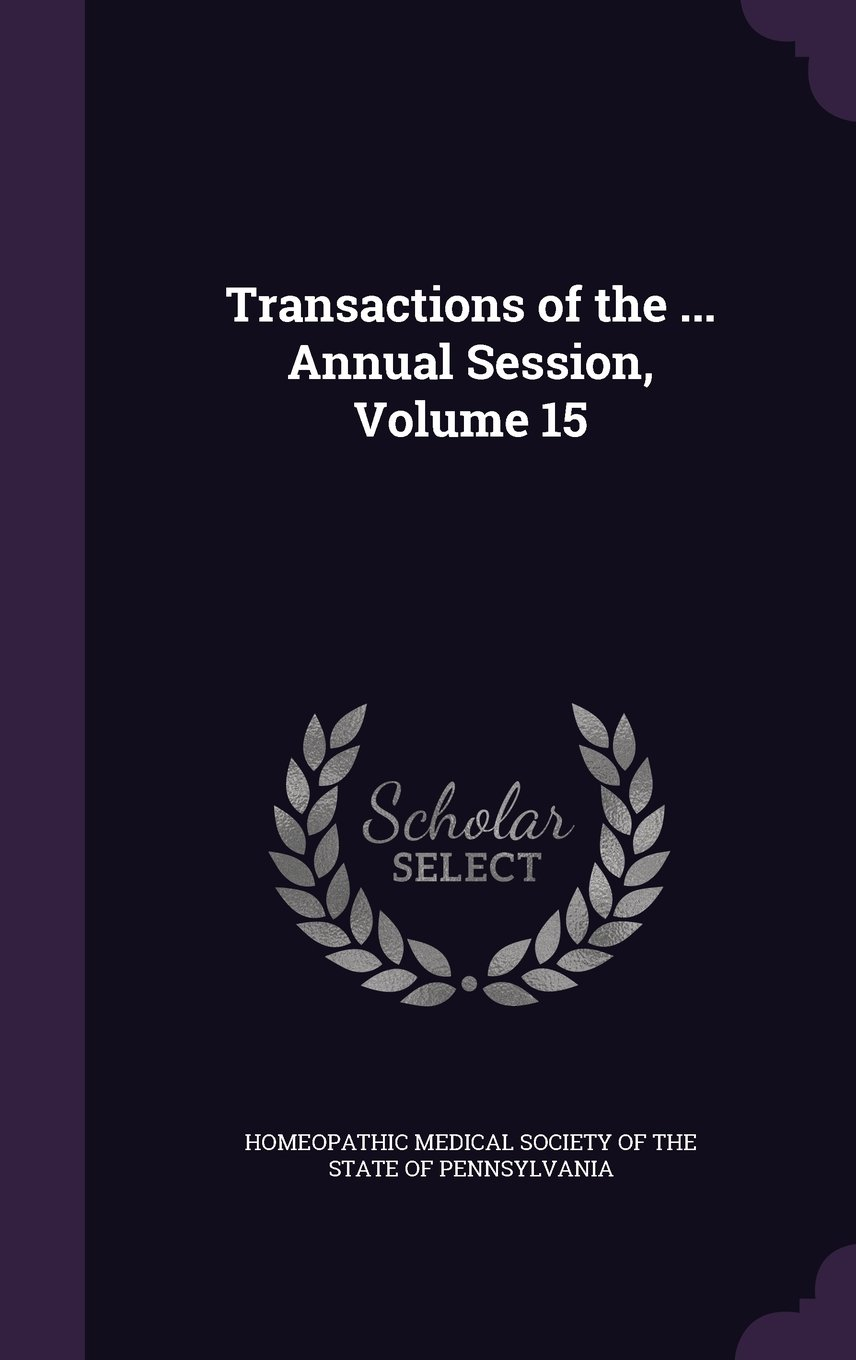 Read Online Transactions of the ... Annual Session, Volume 15 pdf epub