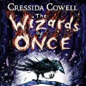 The Wizards of Once: Book 1 Audiobook by Cressida Cowell Narrated by David Tennant
