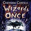 The Wizards of Once: Book 1 Hörbuch von Cressida Cowell Gesprochen von: David Tennant