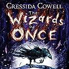 The Wizards of Once Hörbuch von Cressida Cowell Gesprochen von: David Tennant