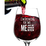 I'm Drinking for Two Me and My Inner Btch Funny Wine Glass Gifts for Women- Premium Birthday Gift for Her, Mom, Best Friend- Unique Present Idea