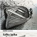 Salka Valka Hörbuch von Halldór Laxness Gesprochen von: Dan Schlosser