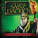 The Trials of Saint Patrick Speech by Paul McCusker Narrated by John Rhys-Davies, Sean O Meallaigh, Dame Sian Phillips, Guy Siner, Ian McNeice