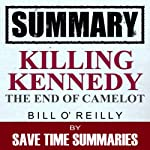 Summary: Killing Kennedy: The End of Camelot |  Save Time Summaries