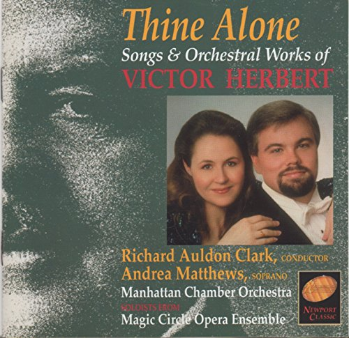 Victor Herbert: Thine Alone - Songs and Orchestral - Manhattan Newport