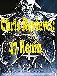 Review: Chris Reviews: 47 Ronin