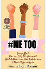 #MeToo: Essays About How and Why This Happened, What It Means and How to Make Sure it Never Happens Again Paperback