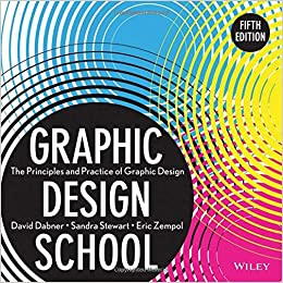 Graphic Design School: The Principles and Practice of