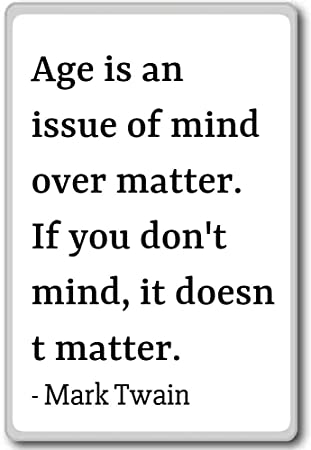 Amazoncom Age Is An Issue Of Mind Over Matter If You Don