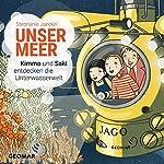 Unser Meer: Kimmo und Saki entdecken die Unterwasserwelt | Stephanie Jaeckel