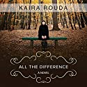 All the Difference Audiobook by Kaira Rouda Narrated by Leslie Ellis
