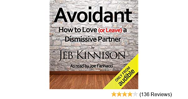 Amazon com: Avoidant: How to Love (or Leave) a Dismissive