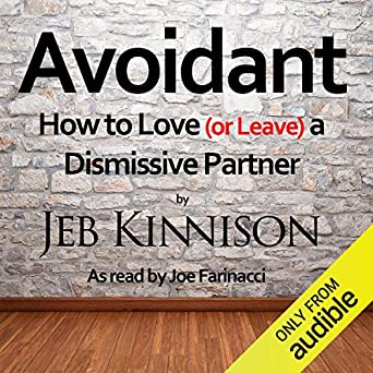Amazon com: Avoidant: How to Love (or Leave) a Dismissive Partner