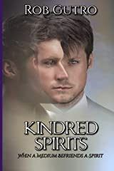 Kindred Spirits: How a Spirit Befriended a Medium Paperback