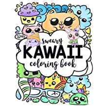Sweary Kawaii Coloring Book: Swear Word Adult Coloring Book with Snarky Kawaii Doodles & Funny Curse Word Coloring to Relieve Stress, Relieve Anger & Relax - Super Cute Humorous Grown Up Activity Book Gag Gift with Manga, Anime and Kawaii Unicorn Designs
