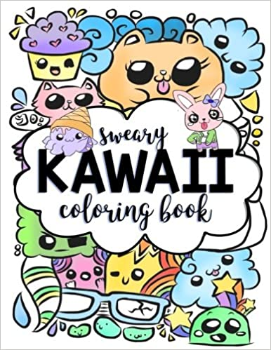 Amazon Com Sweary Kawaii Coloring Book Swear Word Adult Coloring