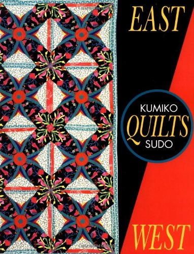 East Quilts West (Needlework And Quilting)