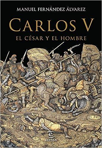 Carlos V, el c�sar y el hombre