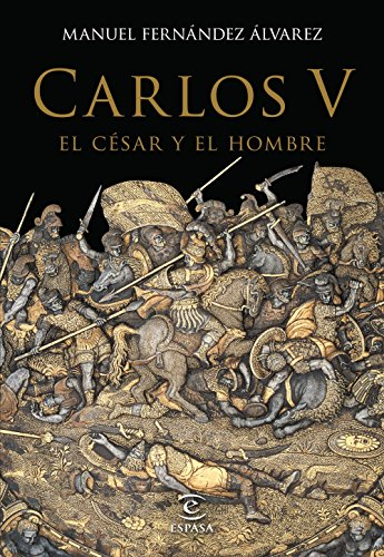 Descargar Libro Carlos V, El César Y El Hombre Manuel Fernández Álvarez