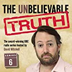 The Unbelievable Truth, Series 6 | Jon Naismith,Graeme Garden