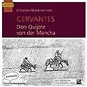 Don Quijote von der Mancha Hörbuch von Miguel de Cervantes Gesprochen von: Christian Brückner