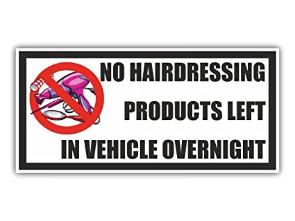 No hairdressing products left in vehicle overnight vinyl sticker
