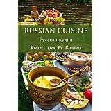 Russian Cuisine: Recipes from My Babushka
