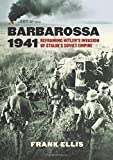 Barbarossa 1941: Reframing Hitler's Invasion of Stalin's Soviet Empire (Modern War Studies)