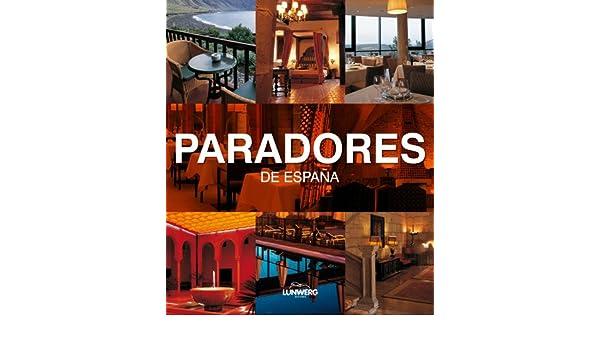 Paradores de España. Lunwerg Medium: Amazon.es: Ávila Granados, Jesús: Libros