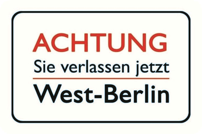 Plaque m/étallique Humoristique avec Inscription en Allemand Achtung Sie verlassen Jetzt West Berlin Warn Schild ostalgie