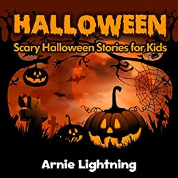 halloween scary halloween stories for kids halloween series book  halloween scary halloween stories for kids halloween series book 7 by lightning