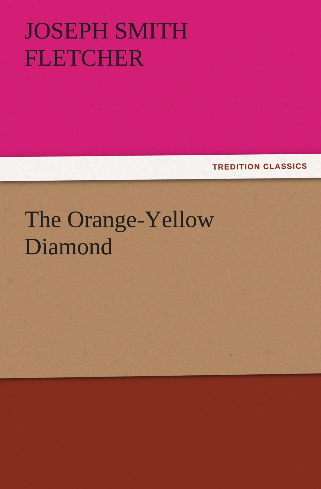Download The Orange-Yellow Diamond (TREDITION CLASSICS) pdf epub