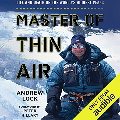 Master of Thin Air: Life and Death on the World's Highest Peaks