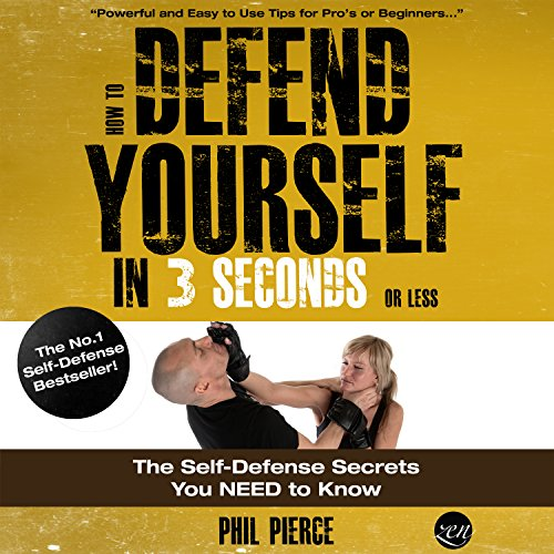 How to Defend Yourself in 3 Seconds (or Less!): Self Defense Secrets You Need to Know!