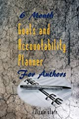 6 Month Goals and Accountability Planner for Authors Paperback