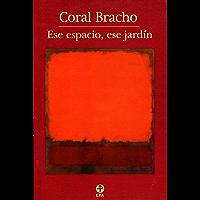 Ese espacio, ese jardín (Spanish Edition)