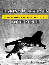 Daring Ourselves To Be More (English Edition)