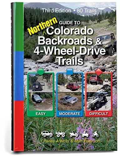 Guide to Northern Colorado Backroads & 4-Wheel-Drive Trails 3rd Edition (Funtreks Guidebooks) (Best Off Road Trails)