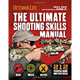 The Ultimate Shooting Skills Manual: 212 Essential Range and Field Skills
