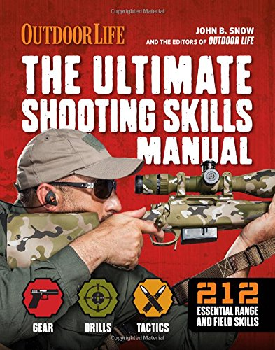 (The Ultimate Shooting Skills Manual: 212 Essential Range and Field Skills (Outdoor Life))