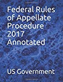 Federal Rules of Appellate Procedure 2017 Annotated