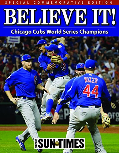 Believe It!: Chicago Cubs World Series Champions cover