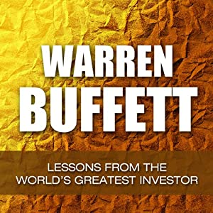 Warren Buffett: Lessons from the World's Greatest Investor Audiobook