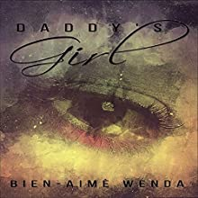 Daddy's Girl: A Short Story Audiobook by Bien-Aime Wenda Narrated by Tashyra Ayers