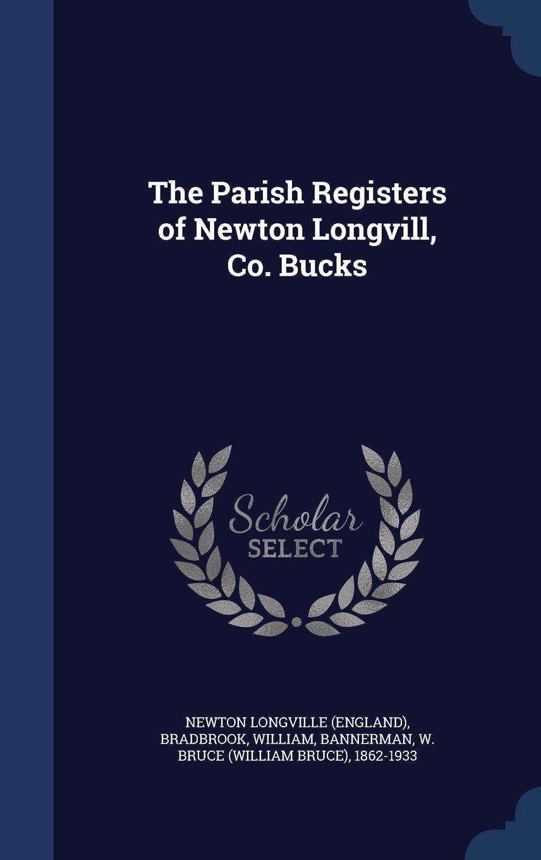 The Parish Registers of Newton Longvill, Co. Bucks: 83 PDF