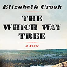 The Which Way Tree Audiobook by Elizabeth Crook Narrated by Will Collyer