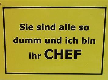 Spruchschilder 15 Cm Alle Dumm Chef Fun Schild Spruche Deko Gmt 593
