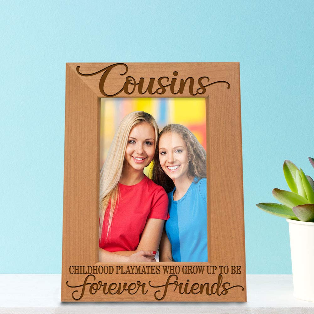 Best Cousin Ever Gifts 4x6-Horizontal Childhood Playmates who grow up to be Forever Friends Picture Frame Engraved Natural Wood Photo Frame Birthday Gifts Kate Posh Cousins