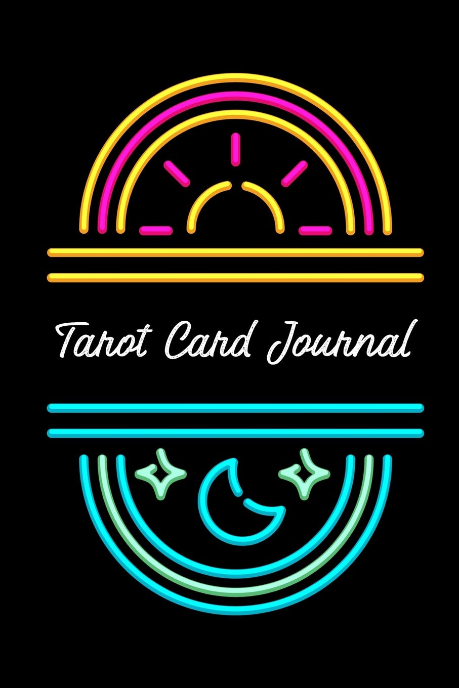 Tarot Card Journal: A Daily Record Your Readings Diary Neon Sun and