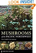 #8: Mushrooms of the Pacific Northwest (A Timber Press Field Guide)